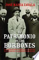 El patrimonio de los Borbones