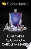 El pecado que mató a Carolina Martín