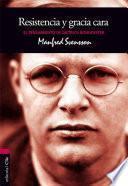 El pensamiento de D. Bonhoeffer: Resistencia y gracia cara