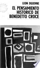 El pensamiento histórico de Benedetto Croce