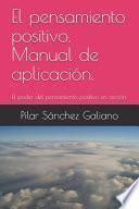 El Pensamiento Positivo. Manual de Aplicación