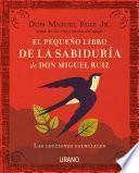 El Pequeno Libro de la Sabiduria de Don Miguel Ruiz