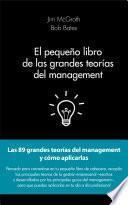 El pequeño libro de las grandes teorías del management