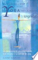 El Pequeño Libro de Yoga para Alcanzar la Longetividad