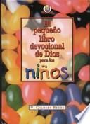 El Pequeno Libro Devocional de Dios para Ninos (God's Little Devotional Book for Kids)