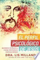 El Perfil psicolgico de Jess / The Psychological Profile of Jesus