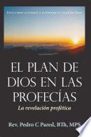 El Plan de Dios en las Profecías