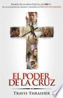 El Poder de la cruz / The Power of the Cross