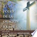 El Poder De La Oración Y La Fe