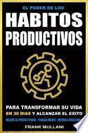 El Poder de Los Habitos Productivos