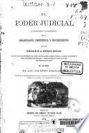 El poder judicial, o, Tratado completo de la organización, competencia y procedimientos de los tribunales de la República mexicana