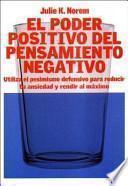 El poder positivo del pensamiento negativo