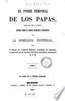 El Poder temporal de los Papas, justificado por la historia,1