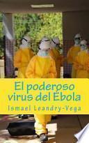 El Poderoso Virus Del Ébola