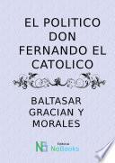 El politico don Fernando el Catolico