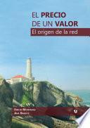 El precio de un Valor: el origen de La Red