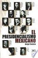 El presidencialismo mexicano