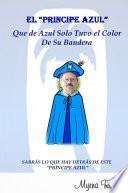 El Principe Azul Que de Azul Solo Tuvo el Color de su Bandera