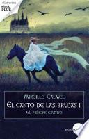 El príncipe cautivo (El canto de las brujas II)