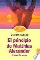 El principio de Matthias Alexander