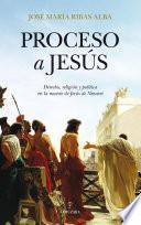 El proceso a Jesús