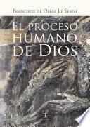 El proceso humano de Dios