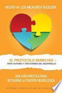 El Protocolo Nemechek (Tm) Para Autismo y Trastornos del Desarrollo