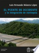 El puente de Occidente y la integración de Antioquia