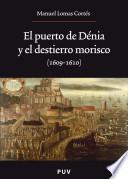 El puerto de Dénia y el destierro morisco (1609-1610)