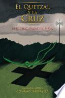 El Quetzal Y La Cruz