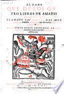 El ramo, que de los quatro libros de Amadis de Gaula sale, llamado las sergas del ... cavallero Esplandian ... nuevamente emendadas
