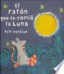 El ratn que se comi la luna / The Mouse Who Ate the Moon