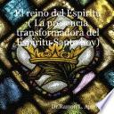 El reino del Espiritu ( la presencia transformadora del Espiritu Santo Hoy)