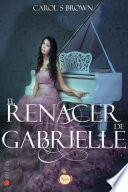 El renacer de Gabrielle