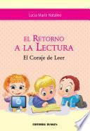 El Retorno a la Lectura. El Coraje de Leer