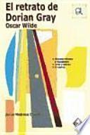 El retrato de Dorian Gray : Oscar Wilde