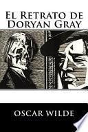 El Retrato de Doryan Gray (Spanish Edition) (Special Classic Edition)