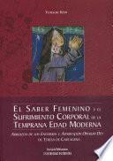 El saber femenino y el sufrimiento corporal de la temprana Edad Moderna