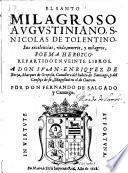 El santo milagroso Augustinaniano S. Nicolaus de Tolentino etc. Doema heroyco ... en veinte libros