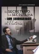 El secretario, la secretaria y el secreto de Victoria