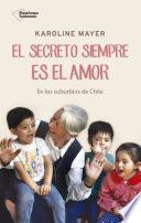 El secreto siempre es el amor