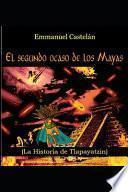 El Segundo ocaso de los Mayas