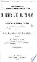 El Señor Luis el Tumbón, o, Despacho de huevos frescos