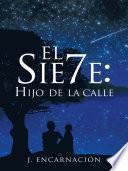 El Sie7e: Hijo De La Calle