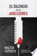 El silencio de las adicciones