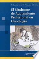 El Síndrome de Agotamiento Profesional en Oncología