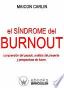 El síndrome de Burnout: comprensión del pasado, análisis del presente y perspectivas de futuro