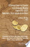 EL SISTEMA COMERCIAL ESPAÑOL EN LA ECONOMÍA MUNDIAL (SIGLOS XVII - XVIII)