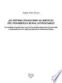 El sistema financiero al servicio del desarrollo rural sustentable?