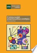 El Sistema Mundial: Perspectivas Políticas Y Sociológicas